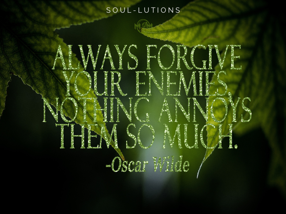 ALWAYS-FORGIVE-YOUR-ENEMIES