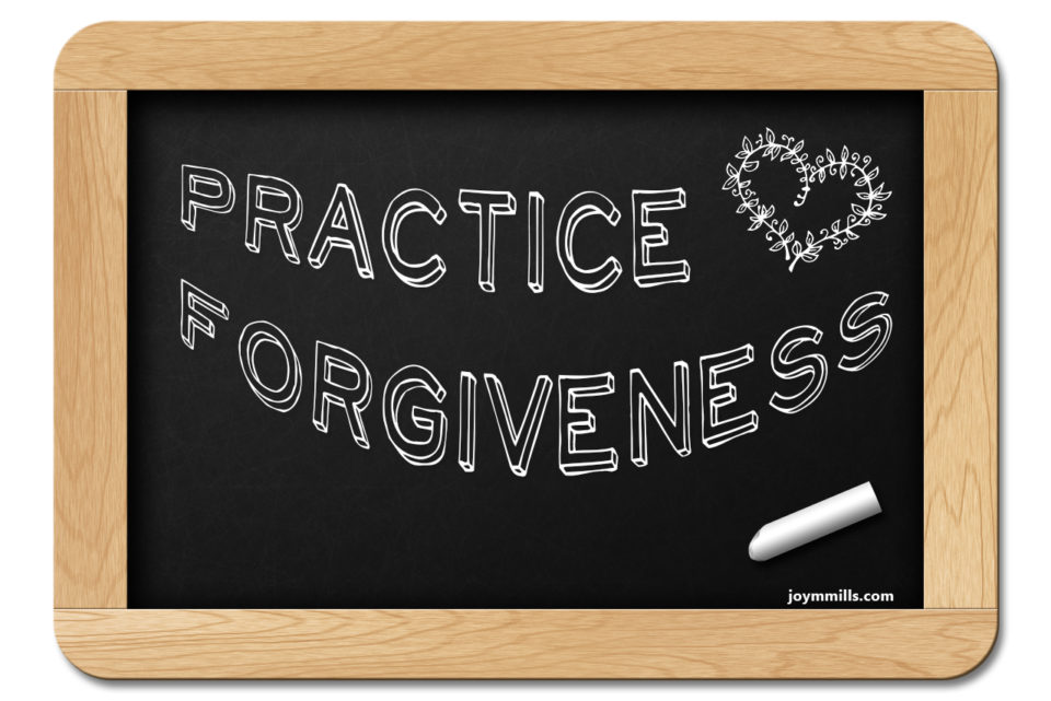 Practice Forgiveness